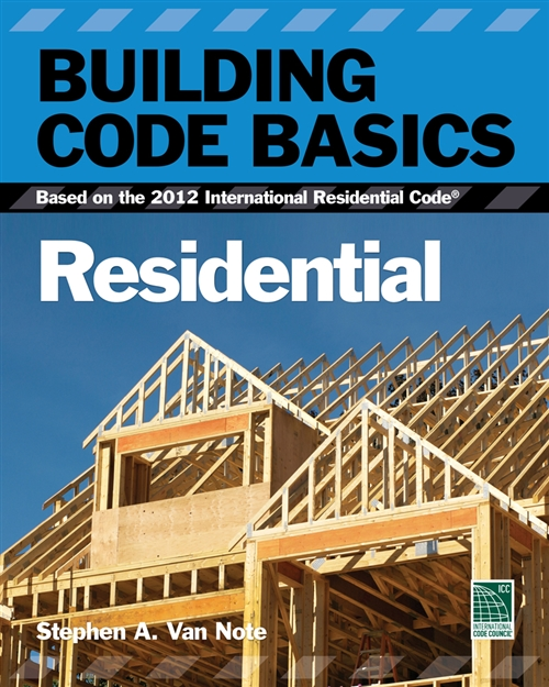Building Code Basics, Residential : Based on the 2012 International  Residential Code
