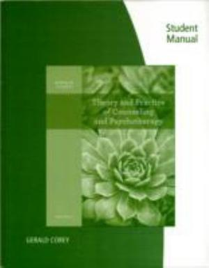 Student Manual, Intl. Edition for Corey's Theory and Practice of  Counseling and Psychotherapy, International Edition, 9th