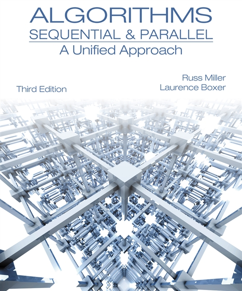 Algorithms Sequential & Parallel : A Unified Approach