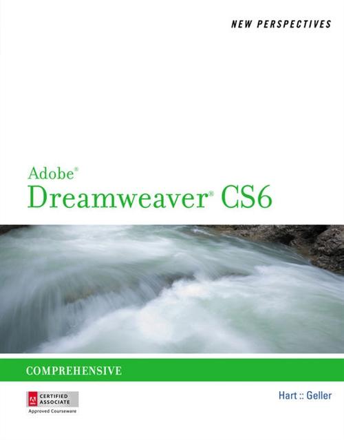 New Perspectives on Adobe� Dreamweaver� CS6, Comprehensive