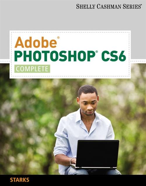 Adobe� Photoshop� CS6 : Complete