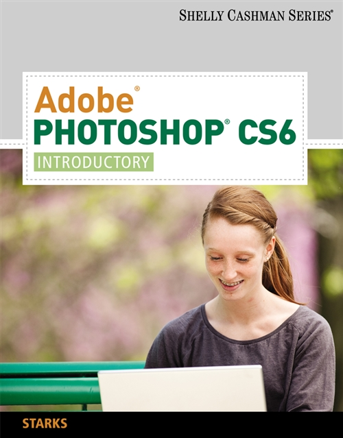 Adobe� Photoshop� CS6 : Introductory