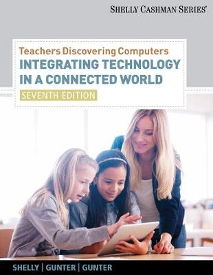 Teachers Discovering Computers : Integrating Technology in a Connected  World