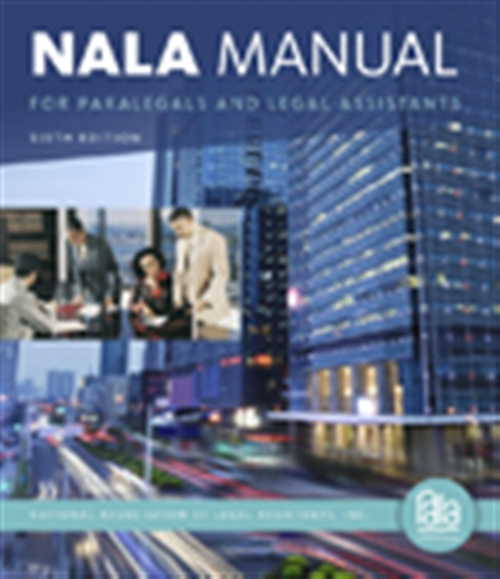 NALA Manual for Paralegals and Legal Assistants : A General Skills &  Litigation Guide for Today's Professionals