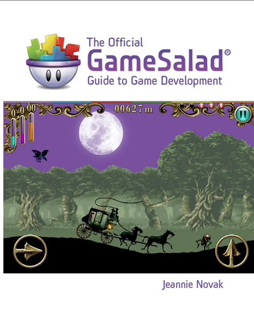 The Official GameSalad� Guide to Game Development