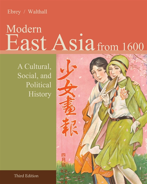 East Asia : A Cultural, Social, and Political History, Volume II: From  1600