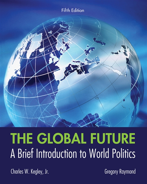 The Global Future : A Brief Introduction to World Politics