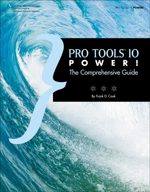 Pro Tools 10 Power! : The Comprehensive Guide