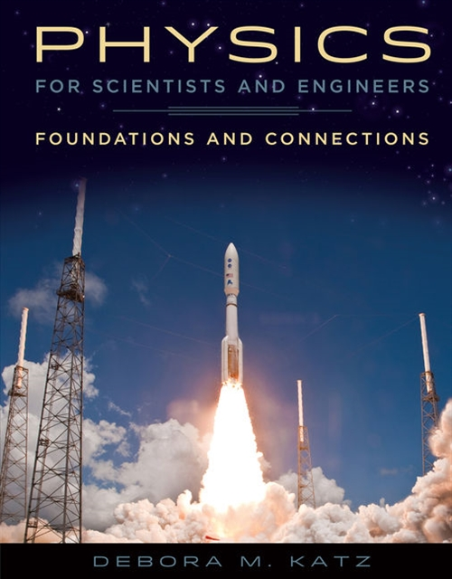 Physics for Scientists and Engineers : Foundations and Connections