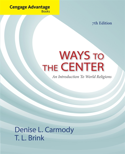 Cengage Advantage Books: Ways to the Center : An Introduction to World  Religions