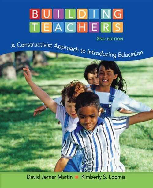 Building Teachers : A Constructivist Approach to Introducing Education