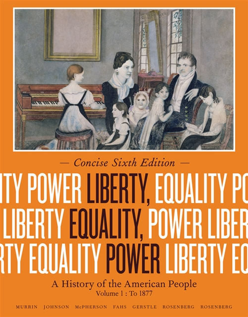 Liberty, Equality, Power : A History of the American People, Volume I:  To 1877, Concise Edition
