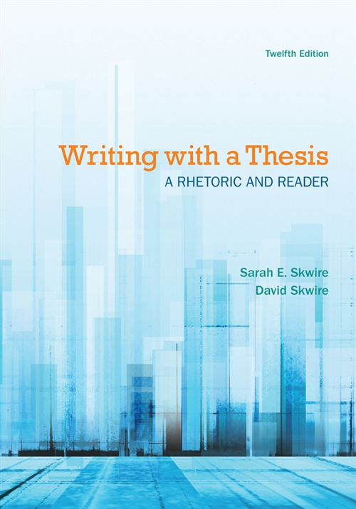 Writing with a Thesis : A Rhetoric and Reader