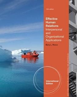 Effective Human Relations : Interpersonal and Organizational  Applications, International Edition
