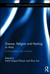 Disease, Religion and Healing in Asia