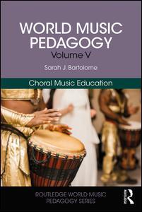 World Music Pedagogy, Volume V: Choral Music Education