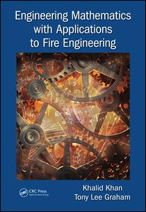 Engineering Mathematics with Applications to Fire Engineering