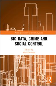 Big Data, Crime and Social Control