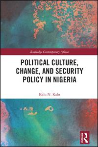 Political Culture, Change, and Security Policy in Nigeria