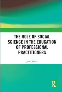 The Role of Social Science in the Education of Professional Practitioners