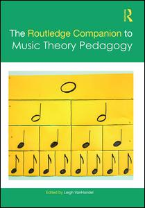 The Routledge Companion to Music Theory Pedagogy