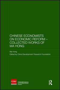 Chinese Economists on Economic Reform – Collected Works of Ma Hong