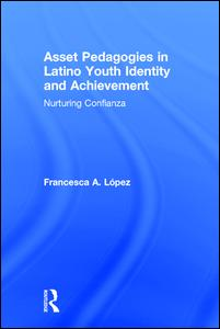 Asset Pedagogies in Latino Youth Identity and Achievement