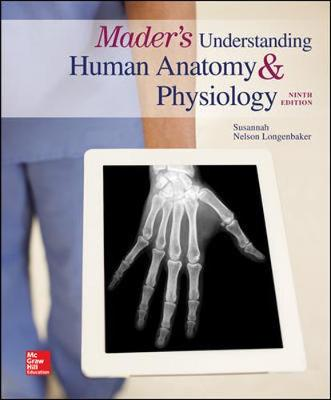 Mader's Understanding Human Anatomy & Physiology