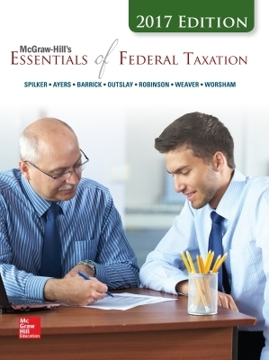 McGraw-Hill's Essentials of Federal Taxation 2017 Edition, 8e