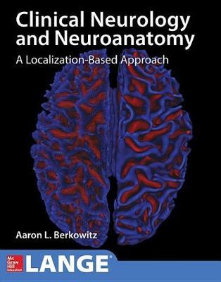 Lange Clinical Neurology and Neuroanatomy: A Localization-Based Approach