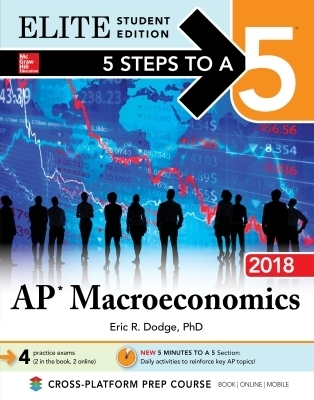 5 Steps to a 5: AP Macroeconomics 2018, Elite Student Edition