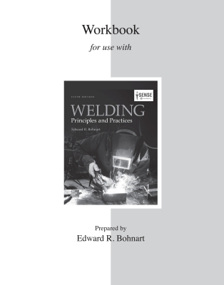 STUDENT WORKBOOK FOR WELDING: PRINCIPLES AND PRACTICES