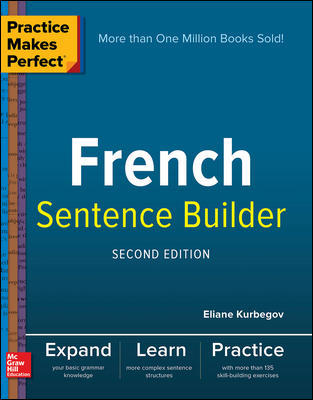 Practice Makes Perfect French Sentence Builder, Second Edition