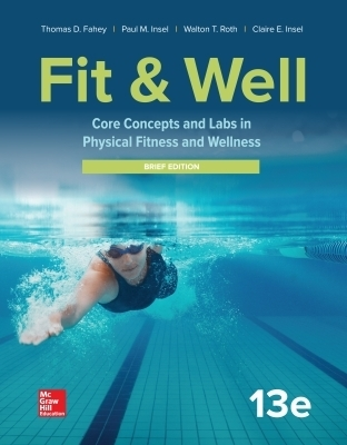 Fit & Well: Core Concepts and Labs in Physical Fitness and Wellness - Brief Edition