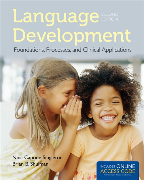 Language Development : Foundations, Processes, and Clinical Applications