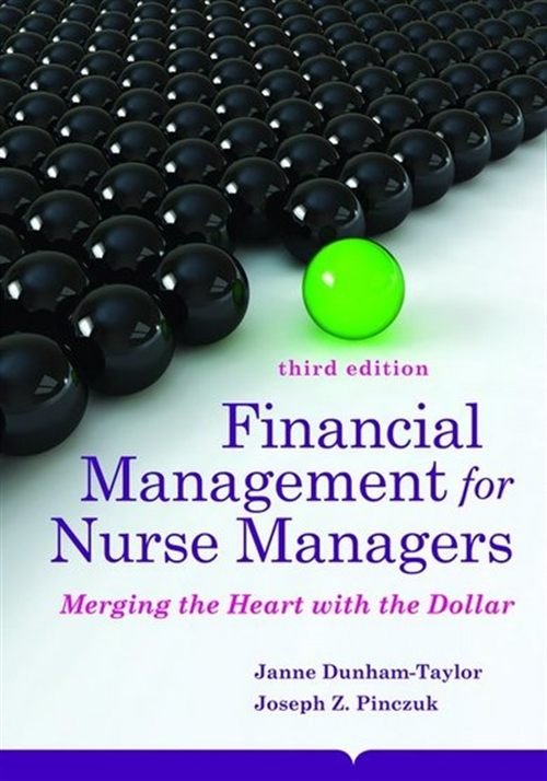 Financial Management For Nurse Managers : Merging The Heart With The  Dollar