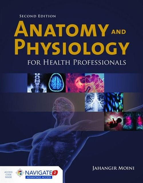 Anatomy and Physiology for Health Professionals, Second EditionaIncludes Navigate 2 Advantage Access