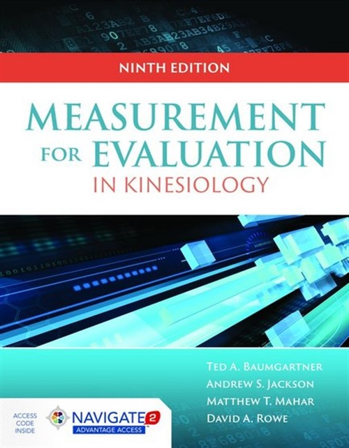 Measurement for Evaluation in Kinesiology, Ninth EditionaIncludes Navigate 2 Advantage Access
