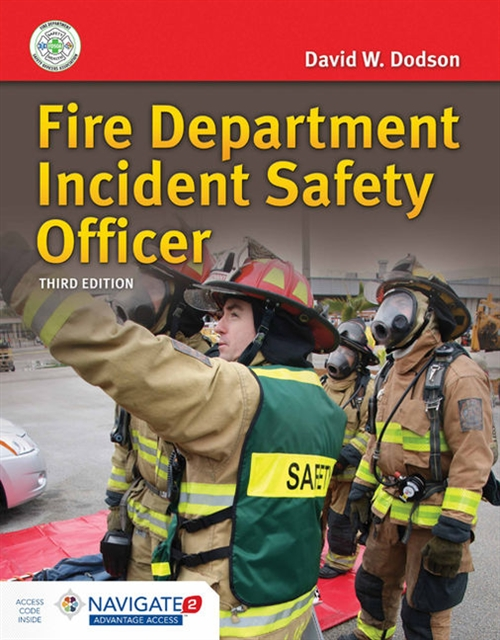 Fire Department Incident Safety Officer, Third EditionaIncludes Navigate 2 Advantage Access
