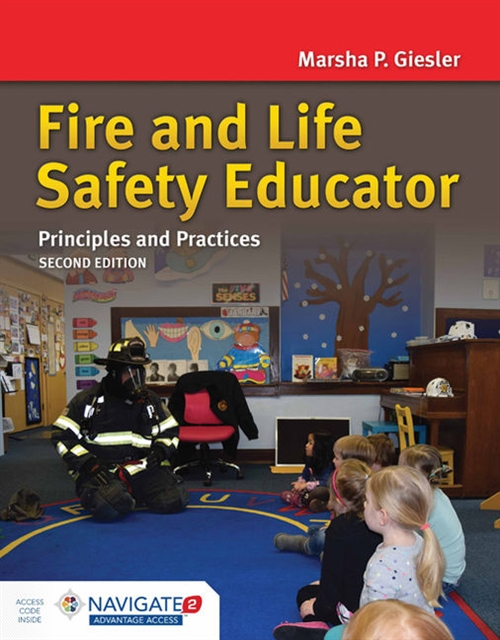 Fire and Life Safety Educator: Principles and Practice, Second EditionaIncludes Navigate 2 Advantage Access