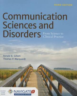 Communication Sciences And Disorders From Science to Clinical Practice