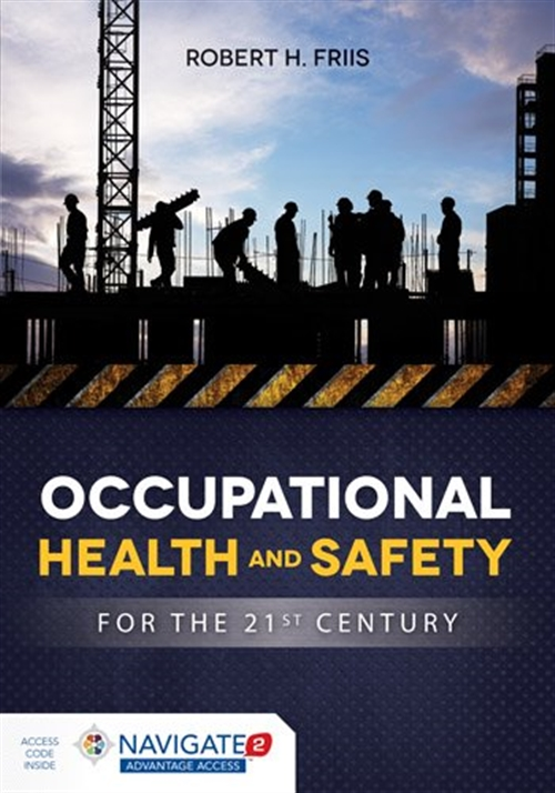 Occupational Health and Safety for the 21st Century Includes Navigate 2 Advantage Access
