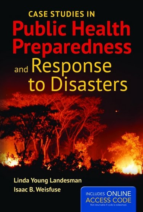 Case Studies in Public Health Preparedness and Response to Disasters