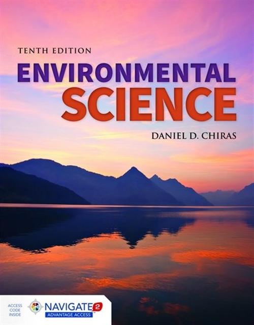 Environmental Science, Tenth EditionaIncludes Navigate 2 Advantage Access