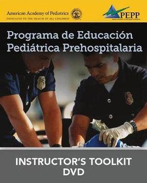 Programa De Educacion Pediatrica Prehospitalaria, Tercera Edicion Programa De Educacion Pediatrica Prehospitalaria DVD De Recursos Para El Instructor