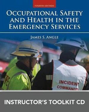 Occupational Safety And Health In The Emergency Services Instructor's Toolkit CD