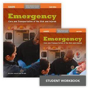 Emergency Care And Transportation Of The Sick And Injured, Tenth Edition + Emergency Care And Transportation Of The Sick And Injured Student Workbook