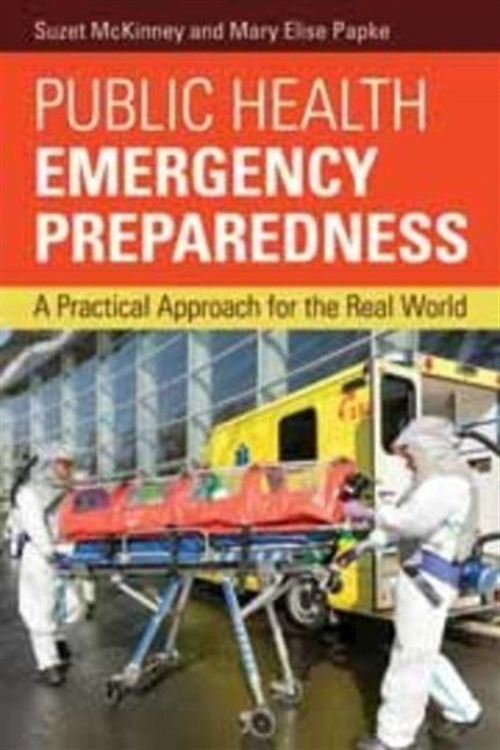 Public Health Emergency Preparedness A Practical Approach for the Real World