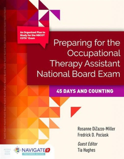 Preparing for The Occupational Therapy Assistant National Board Exam: 45 Days and CountingaIncludes Navigate 2 Preferred Access