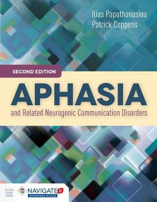 Aphasia and Related Neurogenic Communication Disorders, Second Editionincludes Navigate 2 Advantage